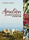Apulien: Entdecken und geniessen im Tal der Trulli