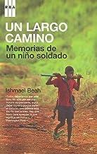 Un largo camino/ A Long Way Gone: Memorias De Un Nino Soldado/ Memoirs of a Boy Soldier (Spanish Edition) by Ishmael Beah...