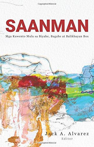 Saanman: Mga Kuwento Mula sa Biyahe, Bagahe, at Balikbayan Box