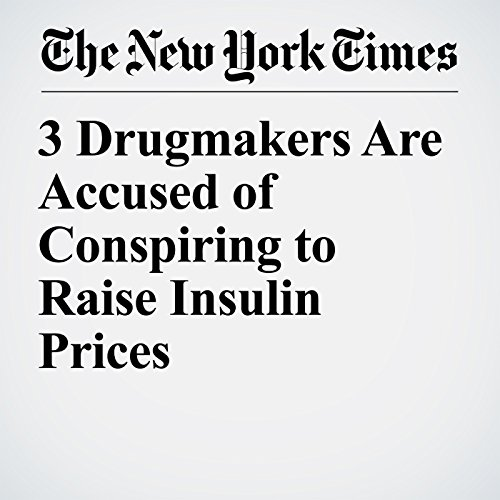 3 Drugmakers Are Accused of Conspiring to Raise Insulin Prices copertina
