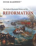 The Oxford Illustrated History of the Reformation (Oxford Illustrated Histories)