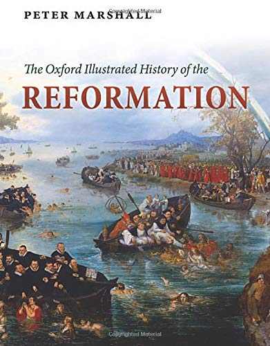 Oxford Illustrated History of the Reformation (Oxford Illustrated Histories)