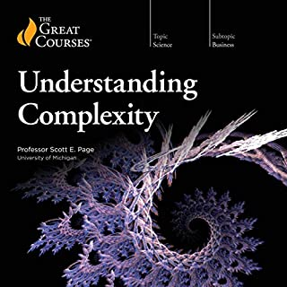 Understanding Complexity                   By:                                                                                                                                 Scott E. Page,                                                                                        The Great Courses                               Narrated by:                                                                                                                                 Scott E. Page                      Length: 6 hrs and 4 mins     20 ratings     Overall 4.7