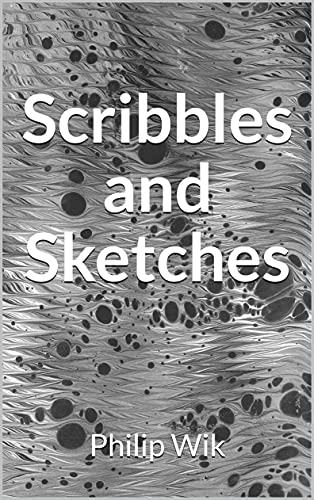 Scribbles and Sketches: Snapshots in Pen and Pencil
