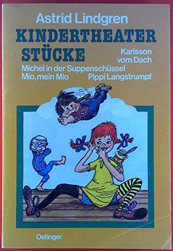 Kindertheater Stücke. Karlsson vom Dach / Michel in der Suppenschüssel / Mio, mein Mio / Pippi Langstrumpf.