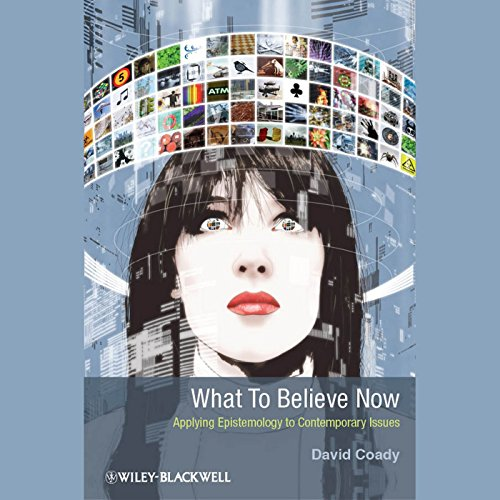 What to Believe Now audiobook cover art