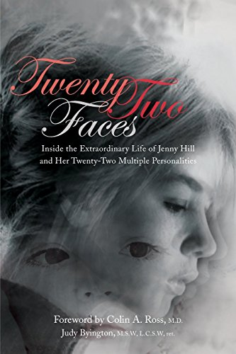 Twenty-Two Faces: Inside the Extraordinary Life of Jenny Hill and Her Twenty-Two Multiple Personalities by Colin A. Ross (Foreword), Judy Byington (15-May-2012) Perfect Paperback