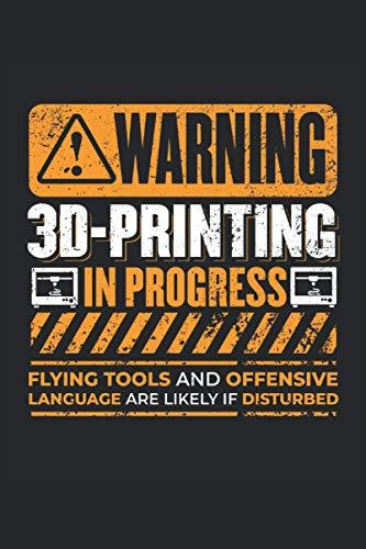 Notebook: stampa 3D, stampante 3D, produzione additiva: 120 pagine foderate - notebook, bookbook, diario, per fare lista, libro di registrazione, piano, organizza e nota.