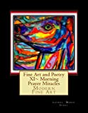 Fine Art and Poetry XI~ Morning Prayer Miracles: Modern...