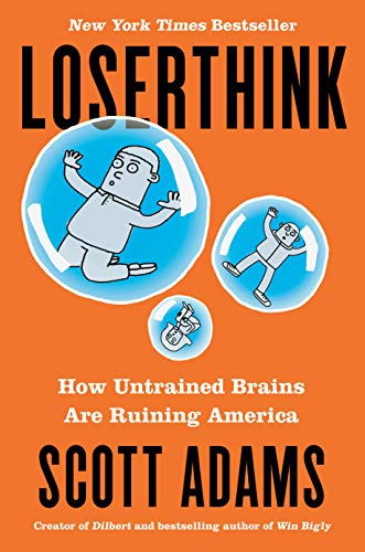 Loserthink: How Untrained Brains Are Ruining America (English Edition)