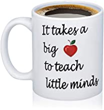 Teacher Appreciation Gift Teacher Ceramic Coffee Mug It Takes a Big Heart To Teach Shape Little Minds Funny Coffee Mug Perfect Teachers Gifts Back To School Gift Mug Christmas Gifts (12 Oz)