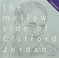 Mellow Side by Clifford Jordan (1997-11-25)