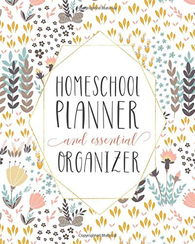 Mega Homeschool Planner And Organizer Soft Flora: Fully Customizable Planner, Organizer, And Record Keeper For Homeschool ...
