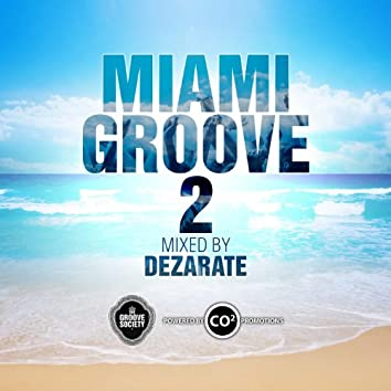 Miami Groove 2 (Mixed By Dezarate)