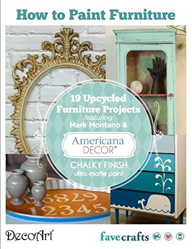 How to Paint Furniture: 19 Upcycled Furniture Projects free eBook from DecoArt (English Edition)