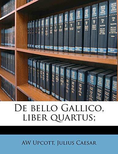 De bello Gallico, liber quartus; (Latin Edition)