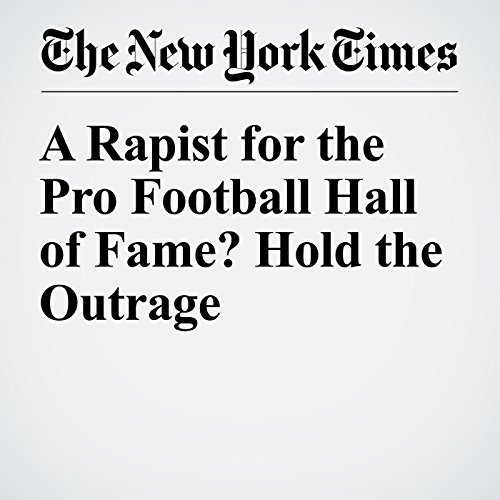 A Rapist for the Pro Football Hall of Fame? Hold the Outrage cover art