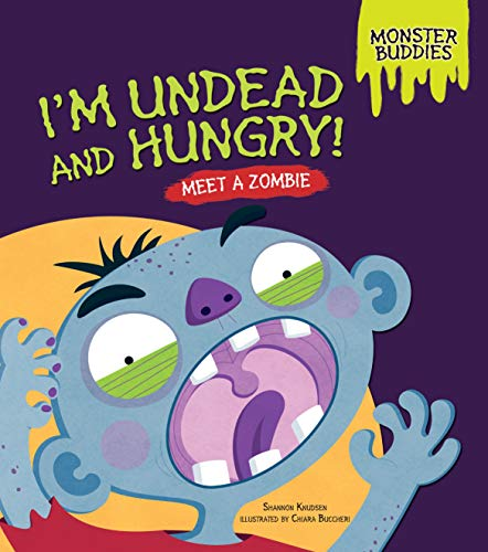 I'm Undead and Hungry!: Meet a Zombie (Monster Buddies) -  Knudsen, Shannon, Paperback