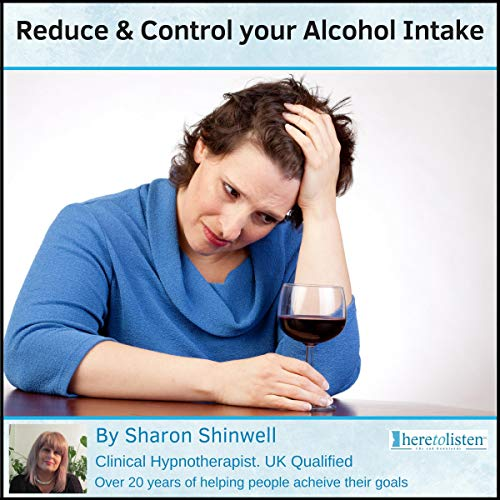 Reduce & Control Your Alcohol Intake audiobook cover art