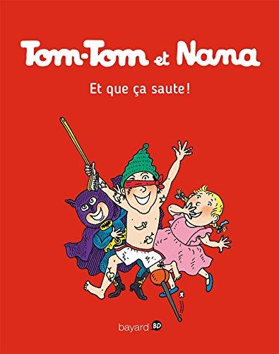 Tom-Tom et Nana, Tome 12 : Et que ça saute ! (French Edition)