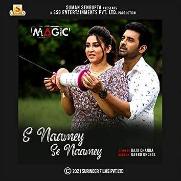 "E Naamey Se Naamey (From ""Magic"") - Single"