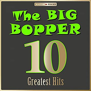 Masterpieces Presents the Big Bopper: 10 Greatest Hits