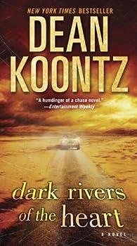 Dark Rivers of the Heart  A Novel