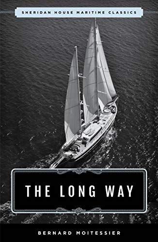 Compare Textbook Prices for The Long Way: Sheridan House Maritime Classic Illustrated Edition ISBN 9781493042784 by Moitessier, Bernard,Rodarmor, William