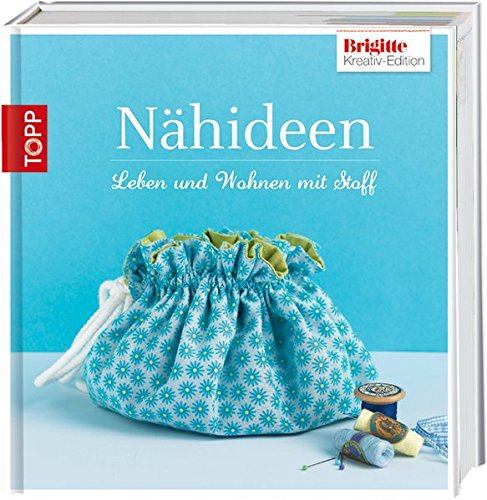 Brigitte Edition 6 - Nähideen: für Dekorationen und Accessoires