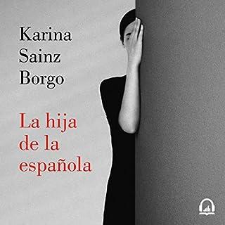 La hija de la española                   Auteur(s):                                                                                                                                 Karina Sainz Borgo                               Narrateur(s):                                                                                                                                 Goizeder Azúa                      Durée: 6 h et 21 min     Pas de évaluations     Au global 0,0
