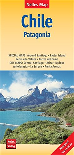Nelles Map Landkarte Chile - Patagonia: 1:2500000 | reiß- und wasserfest; waterproof and tear-resistant; indéchirable et imperméable; irrompible & impermeable (Nelles Map / Strassenkarte)