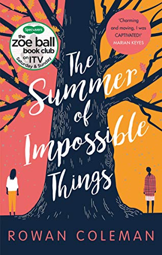 The Summer of Impossible Things: An uplifting, emotional story as seen on ITV in the Zoe Ball Book Club [Idioma Inglés]