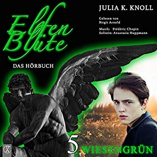 Wiesengrün     Elfenblüte 5              Autor:                                                                                                                                 Julia K. Knoll                               Sprecher:                                                                                                                                 Birgit Arnold                      Spieldauer: 6 Std. und 30 Min.     7 Bewertungen     Gesamt 4,7