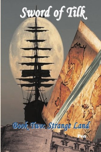 Book: Sword of Tilk - Book Two - Strange Land by Pen