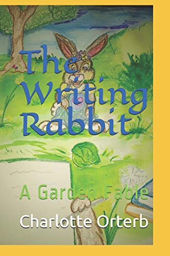 The Writing Rabbit: A Garden Fable