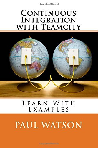 Continuous Integration with Teamcity by Mr Paul Watson (2016-06-22)