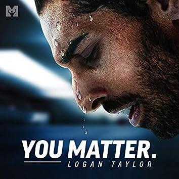 You Matter (Motivational Speech)