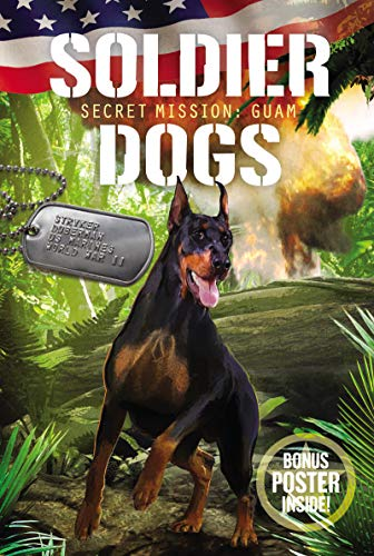 Soldier Dogs #3: Secret Mission: Guam