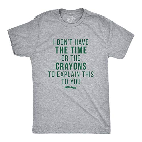 Crazy Dog T-Shirts Mens I Don't Have The Time Or The Crayons to Explain This to You Tshirt Funny Tee (Light Heather Grey) - L