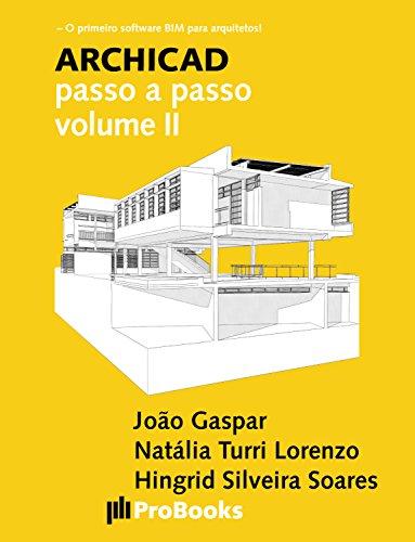 ARCHICAD passo a passo volume II (Portuguese Edition)