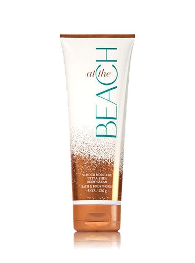戦い偶然のパパ【Bath&Body Works/バス&ボディワークス】 ボディクリーム アットザビーチ Ultra Shea Body Cream At The Beach 8 oz / 226 g [並行輸入品]