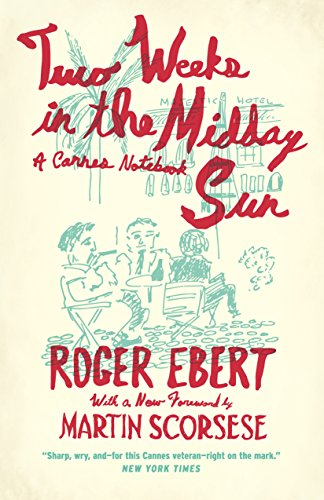 Two Weeks in the Midday Sun: A Cannes Notebook (English Edition)
