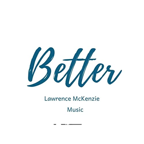 Lawrence McKenzie - Better (2019)