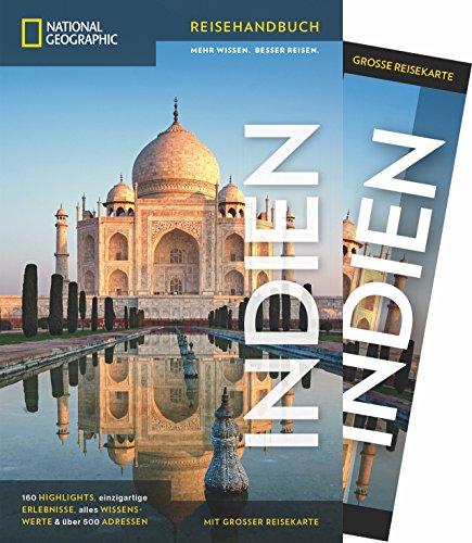 NATIONAL GEOGRAPHIC Reisehandbuch Indien: Der ultimative Reiseführer mit über 500 Adressen und praktischer Faltkarte zum Herausnehmen für alle Traveler.