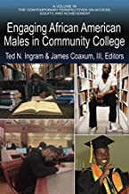 Engaging African American Males in Community College (Contemporary Perspectives on Access, Equity and Achievement)
