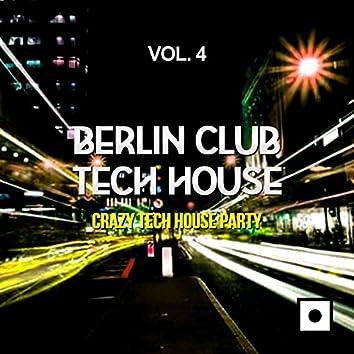 Berlin Club Tech House, Vol. 4 (Crazy Tech House Party)