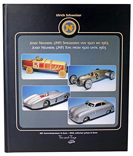 Josef Neuhierl (JNF) Spielwaren von 1920-1963: Josef Neuhierl (JNF) Toys from 1920-1963