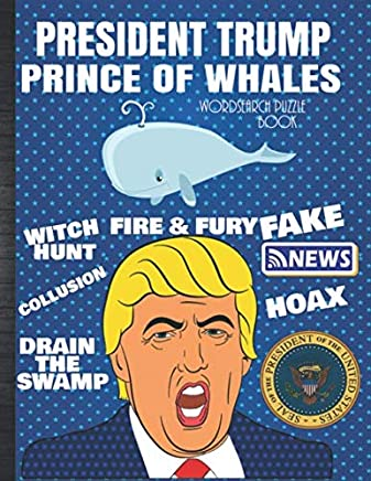 President Trump Prince of Whales Wordsearch Puzzle Book: Adult Political Donald Trump Funny Gift Ideas For Men or Women: Word Search & Crossword Activity