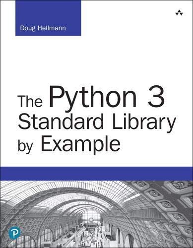 Python 3 Standard Library by Example, The (Developer's Library)