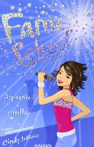 Aspirante a estrella (Libros Para Jóvenes - Libros De Consumo - Fame School)